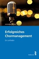 Erfolgreiches Chormanagement. Ein Leitfaden